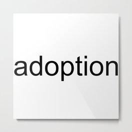 adoption Metal Print