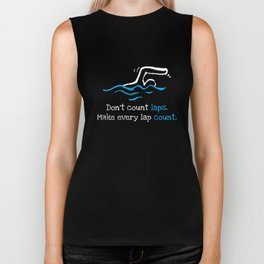 Don't Count Every Lap Swimming Funny Triathlon Biker Tank