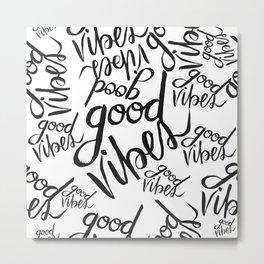 Good Vibes Pattern Metal Print