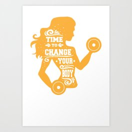 Time to Change Your Body Fitness Workout Art Print