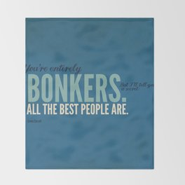 All the Best People are Bonkers Throw Blanket