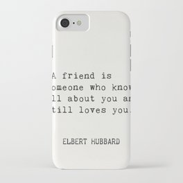 Elbert Hubbard quote about friends iPhone Case