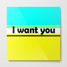 I want you , turquoise , yellow Metal Print