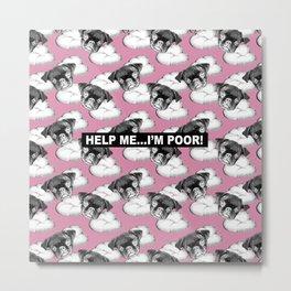 PUG SUKI - HELP ME I'M POOR - CLOUD PATTERN - PINK Metal Print