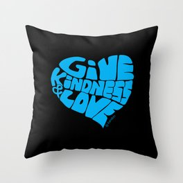 GIVE KINDNESS & LOVE - light blue on black Throw Pillow