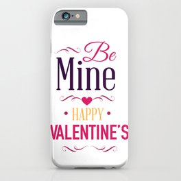 Be Mine Happy Valentines iPhone Case