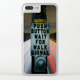 PUSH BUTTON WAIT FOR WALK SIGNAL Clear iPhone Case