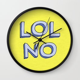 LOL NO Wall Clock