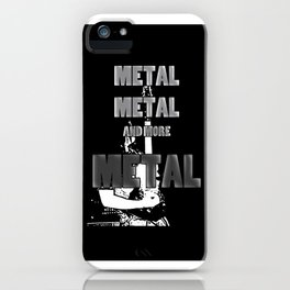 Metal, Metal and More Metal iPhone Case