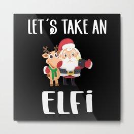 Lets Take An Elfi Christmas Christmas Metal Print