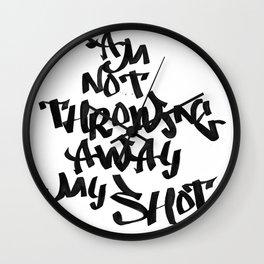 I Am Not Throwing Away My Shot Wall Clock
