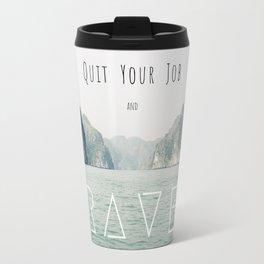 Quit Your Job and Travel Travel Mug