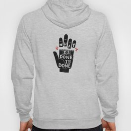 what is done... Hoody