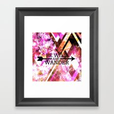 BE WILD AND WANDER Bold Colorful Wanderlust Hipster Explore Nature Typography Abstract Art Painting Framed Art Print