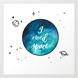 I need space quote  Art Print