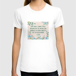 Steel Magnolias Ability to Accessorize Quote T-shirt