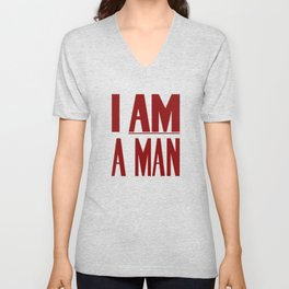 I Am A Man -- Civil Rights Poster Unisex V-Neck