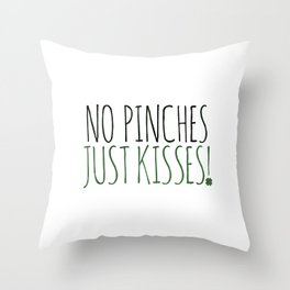No Pinches Just Kisses Throw Pillow