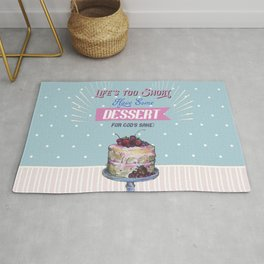 Life's too Short. Have Some dessert. Rug