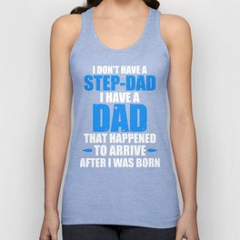 I Don't Have A Step-Dad  Unisex Tank Top