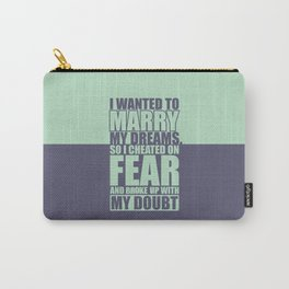 Lab No. 4 - I Wanted To Marry My Dreams Motivational, Inspirational Quotes Poster Carry-All Pouch