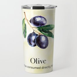 Olives Can't be Consumed Directly from the Tree Travel Mug