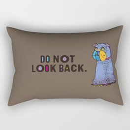 Do not look back... Rectangular Pillow