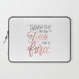 Though she be but little, she is fierce Laptop Sleeve