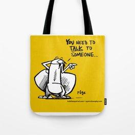 Talking is good... Tote Bag