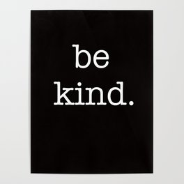 be kind large print Poster