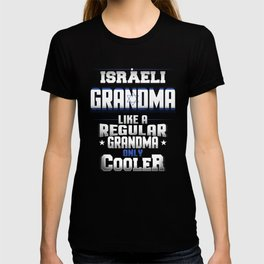 Israeli Grandma Like A Regular Grandma Only Cooler T-shirt