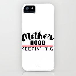 Motherhood Keepin' It  Thug Mom Life iPhone Case