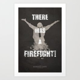 'There Was A Firefight!' Art Print
