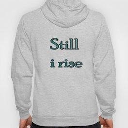 still i rise ( https://society6.com/vickonskey/collection ) Hoody