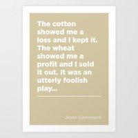Cotton –Jesse Livermore Art Print
