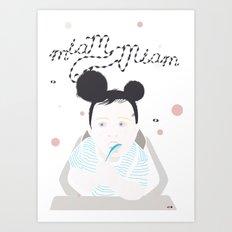 MIAM MIAM Art Print