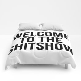WELCOME TO THE SHITSHOW Comforters