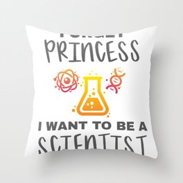 Young Scientist Forget Princess I Want To Be A Scientist Gift Throw Pillow