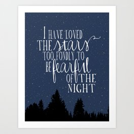 I have loved the stars Art Print