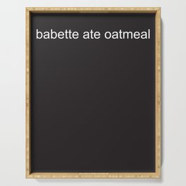 babette ate oatmeal Serving Tray