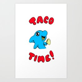 Taco Time!  Dolph Art Print