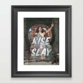 Rise and Slay Framed Art Print