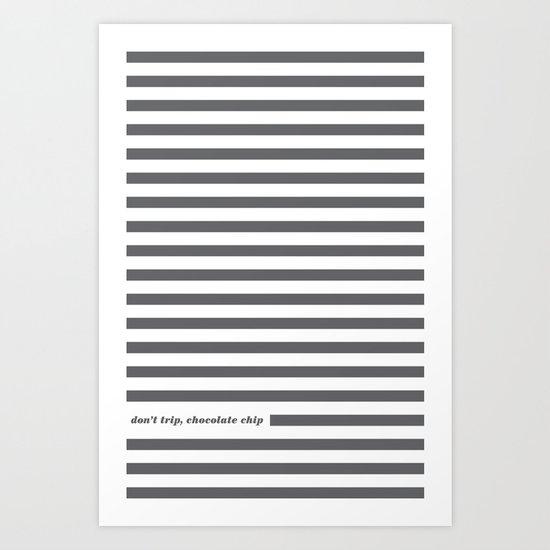 Don't Trip Art Print