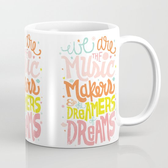 WE ARE THE MUSIC MAKERS Coffee Mug