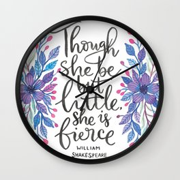Though She Be But Little - Shakespeare Quote Wall Clock