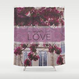 no regrets, just love Shower Curtain