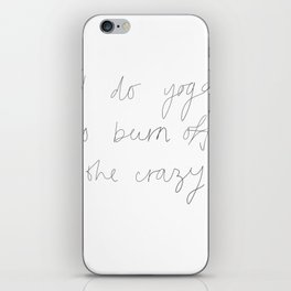 I do yoga to burn off the crazy iPhone Skin