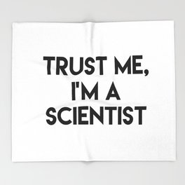 Trust me I'm a scientist Throw Blanket
