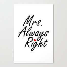 Mrs Always Right Canvas Print