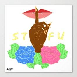 STFU Canvas Print